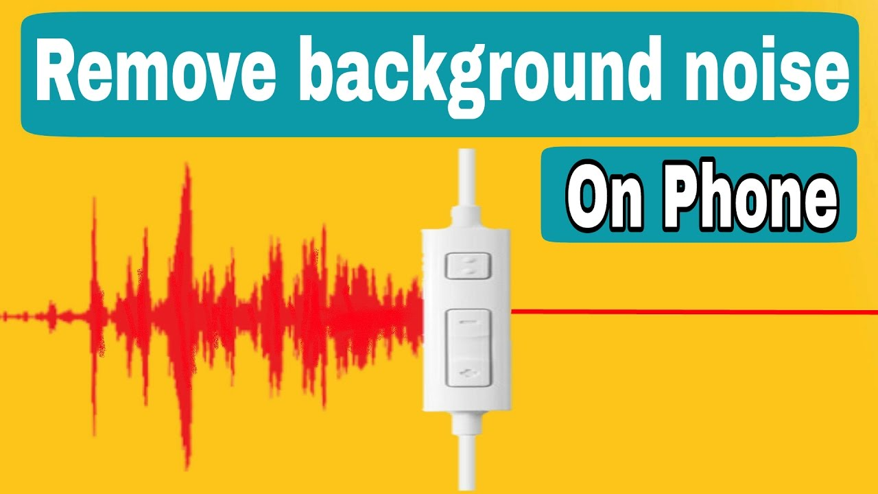 How to remove background noise from video in android phone 2017