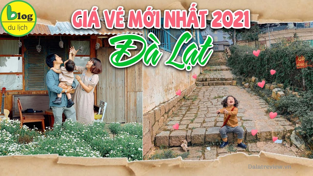 Giá vé địa điểm du lịch Đà Lạt – Da Lat price ticket 2020