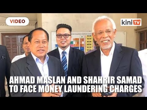 Ahmad Maslan and Shahrir Samad to face money laundering charges tomorrow