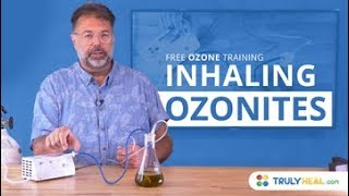 Inhaling ozonites - free ozone training. Learn more about the 5 mos...