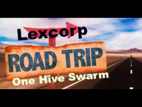 Road Trip-LexCorp vs One Hive Swarm