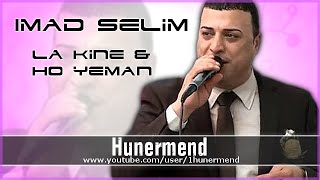 Hunermend - Imad Selim - La Kine & Ho Yeman - Shexanie