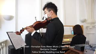 Handel - Hornpipe from Water Music @伯大尼教堂 - Felice Studio Live Band