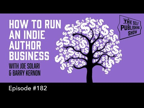 How To Run An Indie Author Business (The Self Publishing Show, Episode 182)