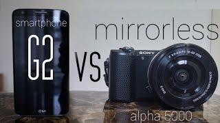 mirrorless vs smartphone camera sony a5000 vs lg g2