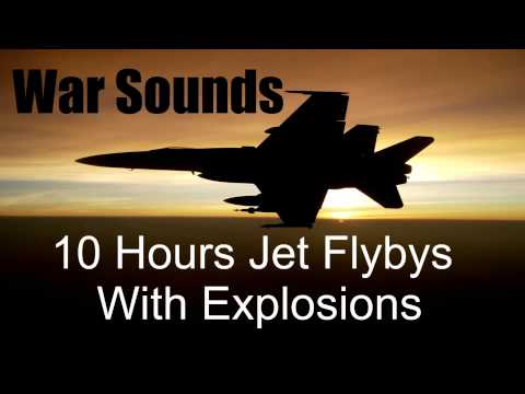 War Sounds - 10 Hours - Jet Flybys with Explosions