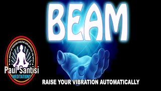Paul Santisi Guided Meditation In 3D BEAM Listen Anywhere Version