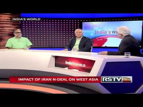 India's World - Impact of Iran N-deal on West Asia
