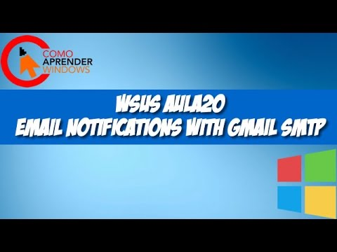 WSUS AULA20 - Email Notifications With Gmail Smtp