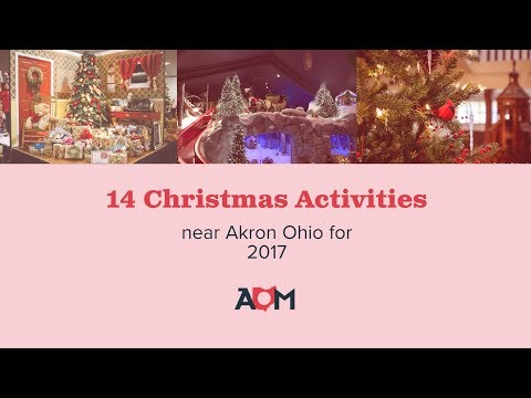 2017 Christmas Activities around Akron Ohio