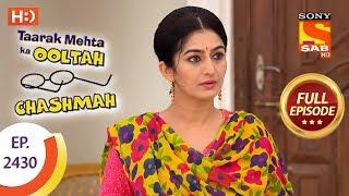 Taarak Mehta Ka Ooltah Chashmah - Ep 2430 - Full Episode - 23rd March, 2018