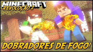 Minecraft: A REVOLUÇÃO 2 - DOBRADORES DE FOGO! #16