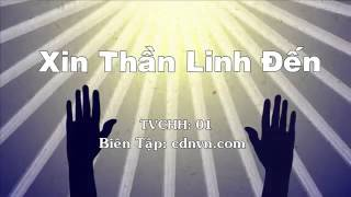 TVCHH 01   Xin thần linh đến