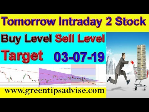 Intraday Trading Stock Tips For Tomorrow # 03-07-19 #daily profit tips #by greentipsnadvise channel