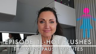 "The Menopause Minutes - Episode 1 ""Hot Flushes"""