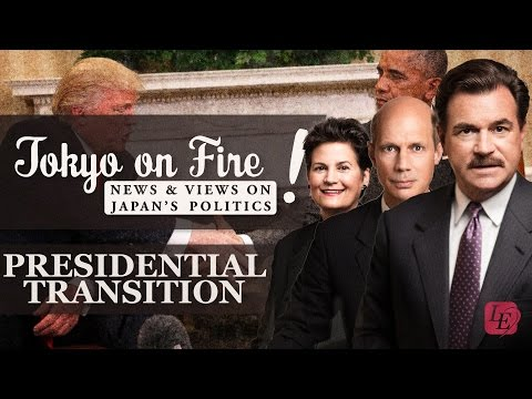 Presidential Transition -From Obama To Trump-   Tokyo on Fire (with Glen S. Fukushima)