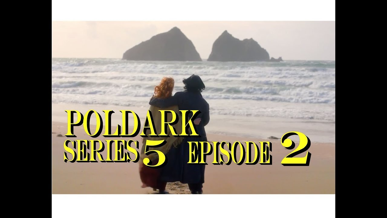 Download POLDARK Series 5 Episode 2 RECAP | PoldarkDish | U.K. Version