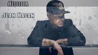 #IDIOTA - Juan Magan 👇Letra😆