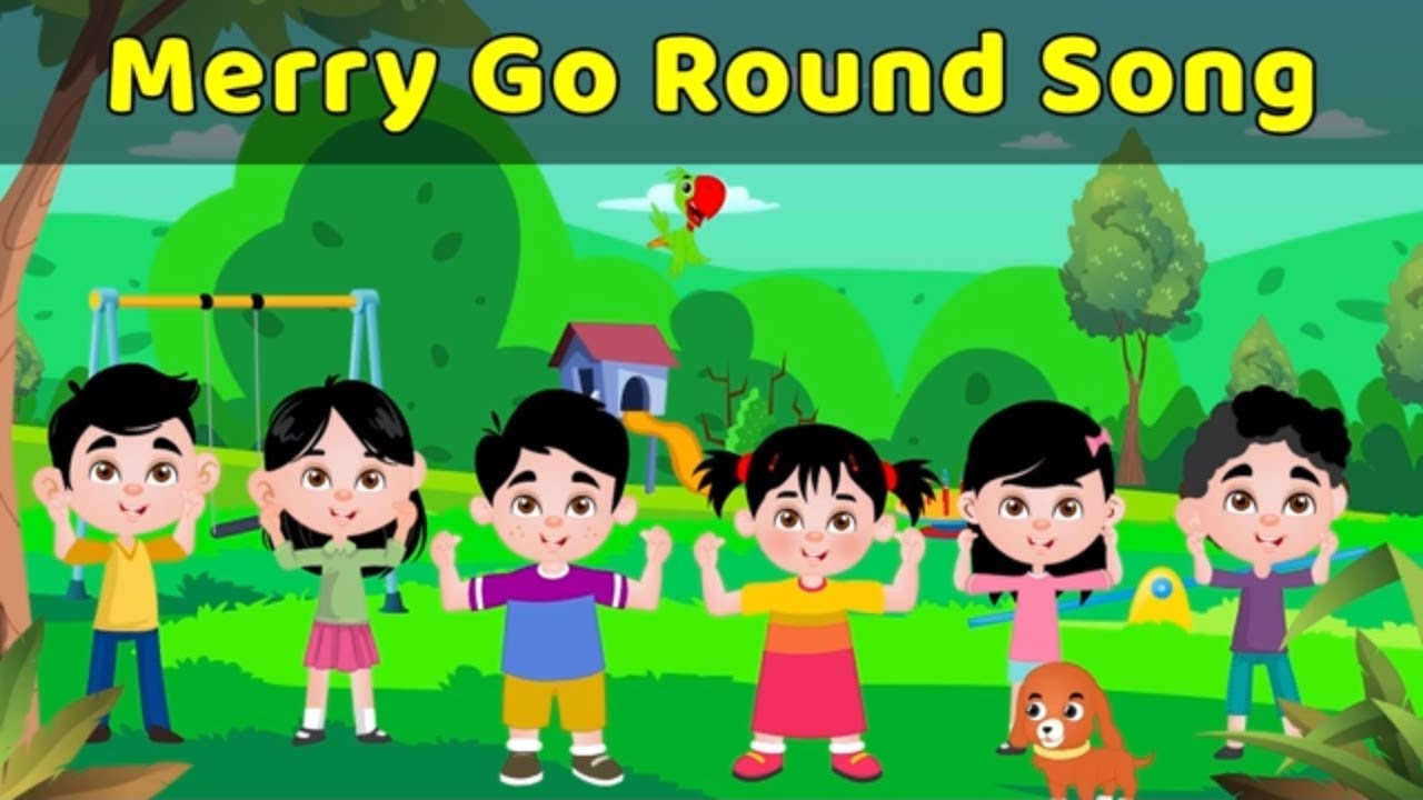Merry Go Round Song For Children Pre School Learning Videos For Babies Toddler Songs Youtube