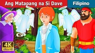 Ang Matapang na Si Dave   Kwentong Pambata   Filipino Fairy Tales