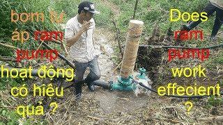 Thực tế bơm tự áp, Ram Pump hoạt động có hiệu quả - Does ram pump work effecient ? LH : 0974888648