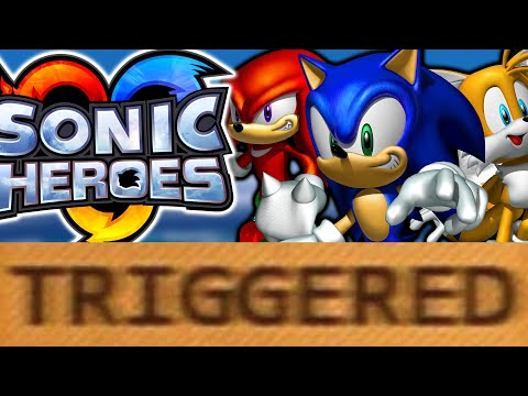 How Sonic Heroes TRIGGERS You!