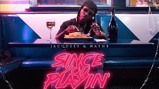 Jacquees - 10-4 (Since You Playin)