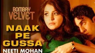 Naak Pe Gussa New Song From Bombay Velvet - Bollywood Latest News