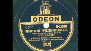 Otto Dobrindt mit seinem großen Künstler-Orchester - Sektperlen