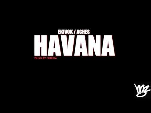 EKIVOK / ACHES - HAVANA ''FREESTYLE''