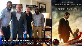 Interview with Director of ANGEL HAS FALLEN 'Ric Roman Waugh' & Technical Advisor 'Mickey Nelson'