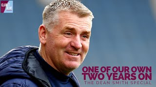 ONE OF OUR OWN, TWO YEARS ON | The Dean Smith Podcast Special