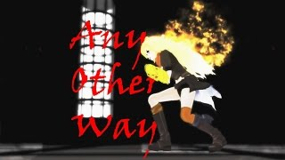 [RWBY] AMV - Any Other Way