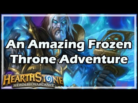 [Hearthstone] An Amazing Frozen Throne Adventure