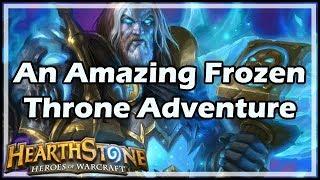 [Hearthstone] An Amazing Frozen Throne Adventure