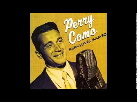Papa Loves Mambo - Perry Como (Lyrics in Description)