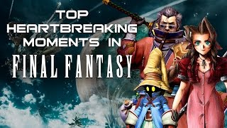 Top 10 Moments from Final Fantasy that will Break Your Heart