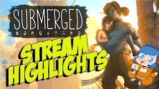 Submerged TWITCH HIGHLIGHTS