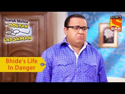 Your Favorite Character   Bhide's Life Is In Danger   Taarak Mehta Ka Ooltah Chashmah
