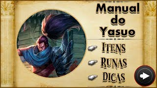 🔴 MANUAL DO YASUO COM RUNAS, ITENS E DICAS +ANALISE