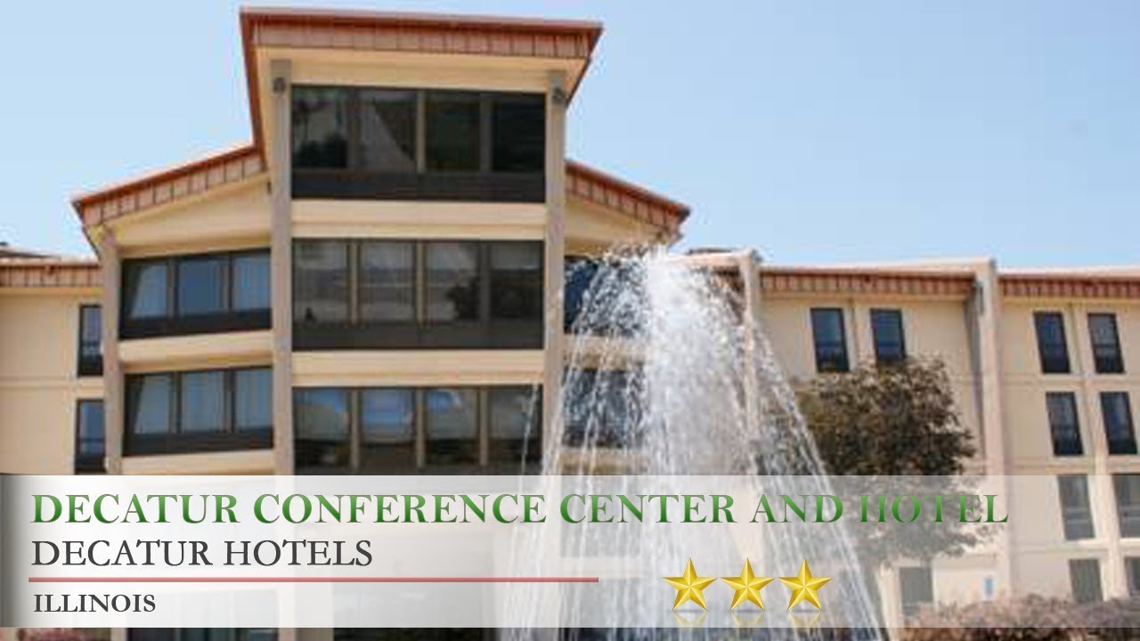 Decatur Conference Center And Hotel Hotels Illinois
