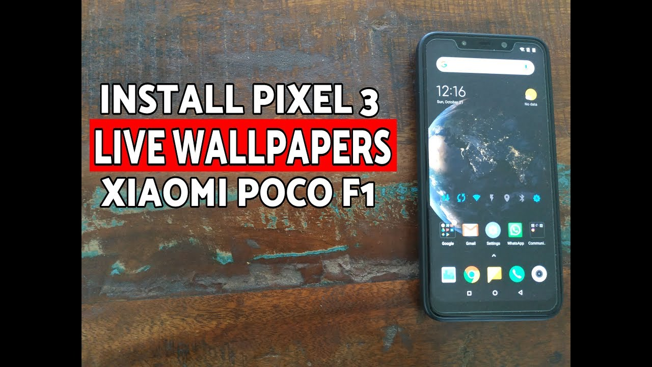 How to Install Pixel 3 Live Wallpapers on Xiaomi Poco F1