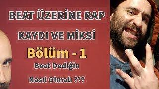 BEAT ÜZERİNE RAP KAYDI VE MİKSİ - 1  ( Beatler ,Beatlerimiz )