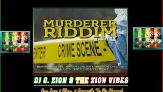 Murderer Riddim Remastered ✶ Promo Mix May 2016✶➤Flava McGregor Records By DJ O. ZION