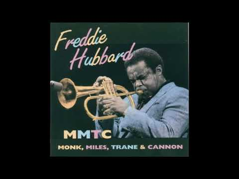 Freddie Hubbard-Monk,Miles,Trane & Cannon (Full Album)