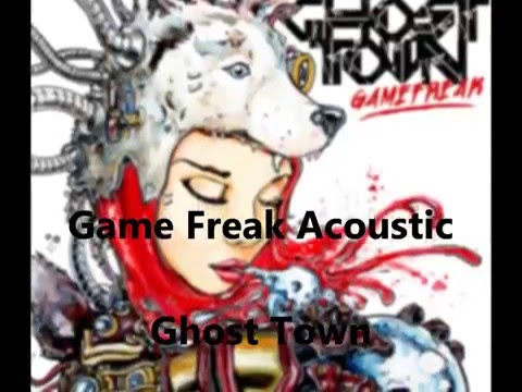 Ghost town - Game Freak Acoustic/Lyrics