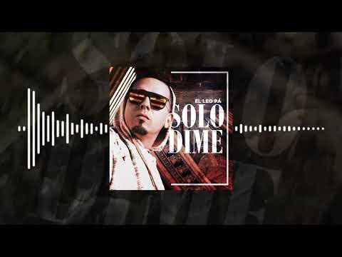 El Leo Pa - Solo Dime (Trap Cristiano 2019)