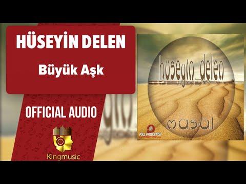 Hüseyin Delen - Büyük Aşk - ( Official Audio )