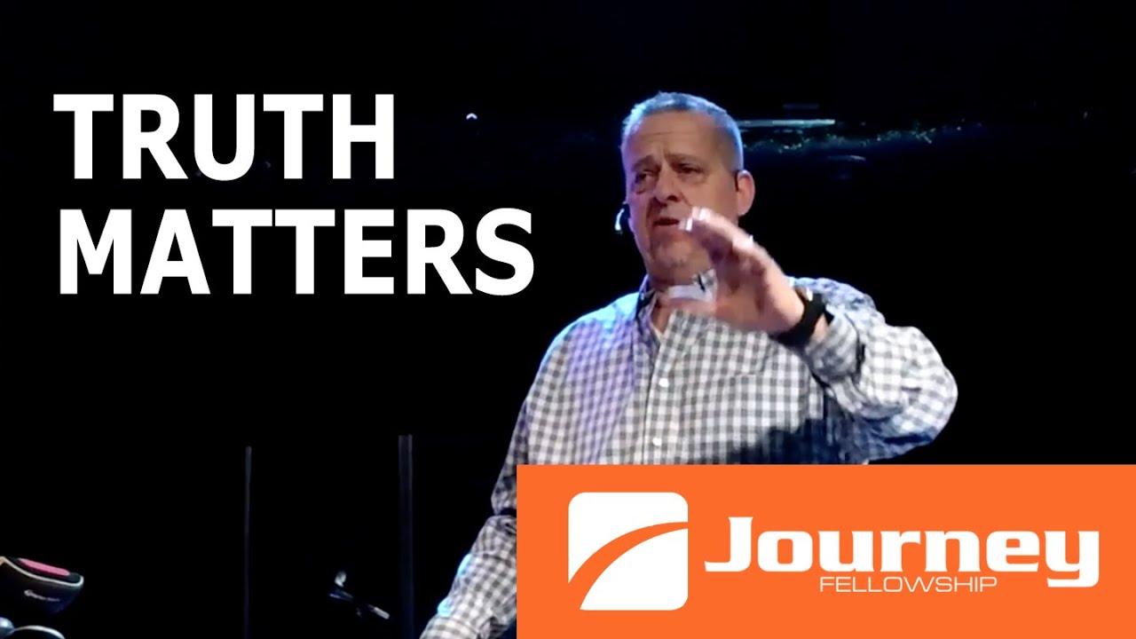 Truth Matters I Paster Derek Witt