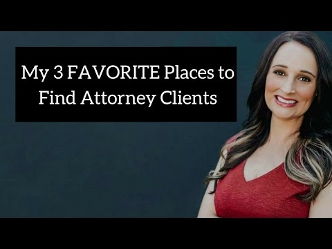 My Fav 3 Places For Finding Attorney Clients